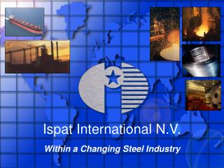 Ispat International N.V. Within a Changing Steel Industry