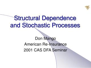 Structural Dependence  and Stochastic Processes