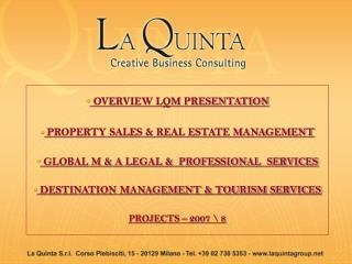 OVERVIEW LQM PRESENTATION  PROPERTY SALES & REAL ESTATE MANAGEMENT