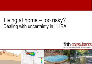 Dealing with uncertainty in HHRA