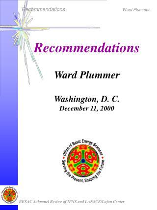 Recommendations Ward Plummer Washington, D. C. December 11, 2000