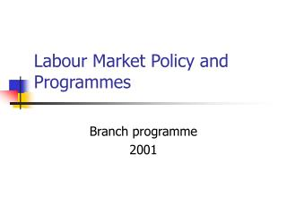 Labour Market Policy and Programmes