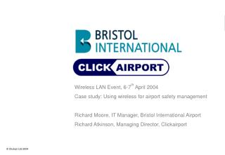 Wireless LAN Event, 6-7 th  April 2004 Case study: Using wireless for airport safety management