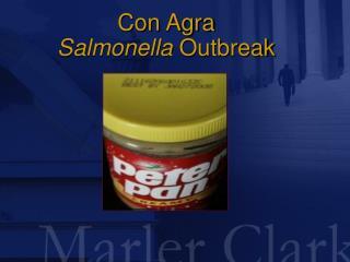 Con Agra Salmonella  Outbreak