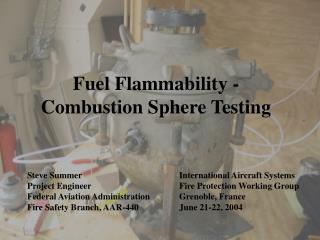 Fuel Flammability -  Combustion Sphere Testing