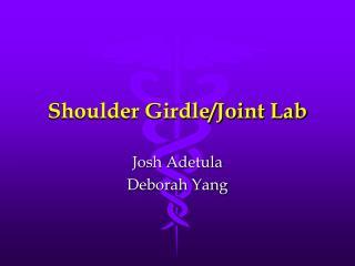 Shoulder Girdle/Joint Lab