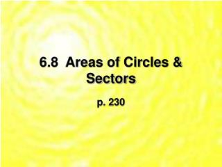 6.8  Areas of Circles & Sectors