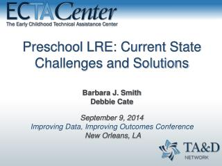 Preschool LRE: Current State Challenges and Solutions