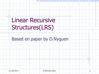 Linear Recursive Structures(LRS)