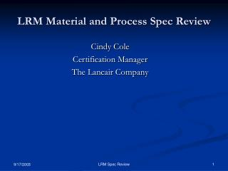 LRM Material and Process Spec Review