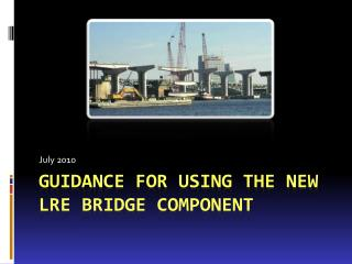 Guidance for using the New LRE Bridge Component