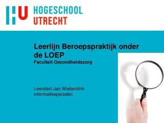 Leerlijn Beroepspraktijk onder de LOEP Faculteit Gezondheidszorg