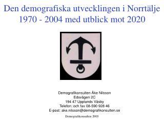 Den demografiska utvecklingen i Norrtälje 1970 - 2004 med utblick mot 2020