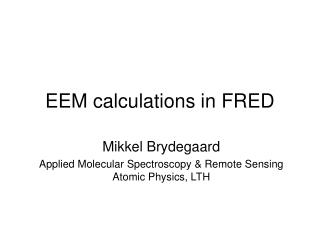 EEM calculations in FRED