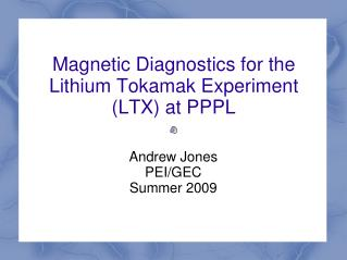 Magnetic Diagnostics for the Lithium Tokamak Experiment (LTX) at PPPL
