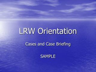LRW Orientation