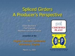 Spliced Girders A Producer's Perspective