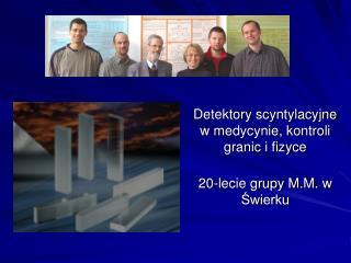 Detektory scyntylacyjne w medycynie, kontroli granic i fizyce