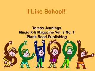 I Like School!