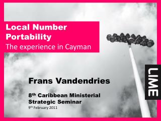 Local Number Portability  The experience in Cayman