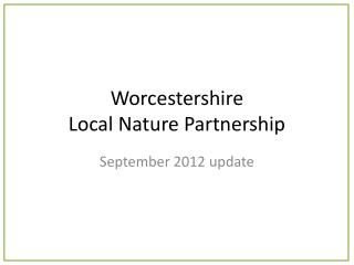 Worcestershire  Local Nature Partnership