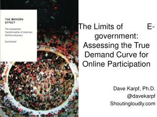 Dave Karpf, Ph.D. @davekarpf Shoutingloudly