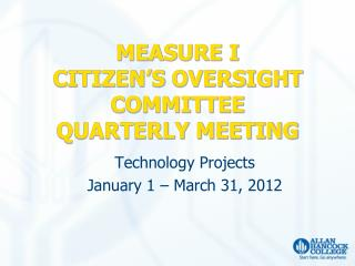 MEASURE I CITIZEN'S  OVERSIGHT COMMITTEE QUARTERLY MEETING