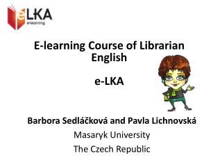 E-learning  C ourse of Librarian English e-LKA