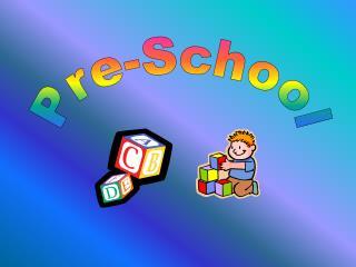 Pre-School