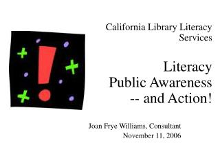 California Library Literacy Services Literacy  Public Awareness  -- and Action!