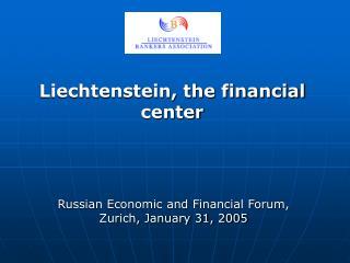 Liechtenstein, the financial center