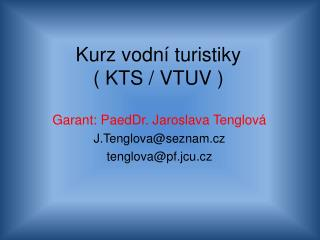 Kurz vodní turistiky ( KTS / VTUV )
