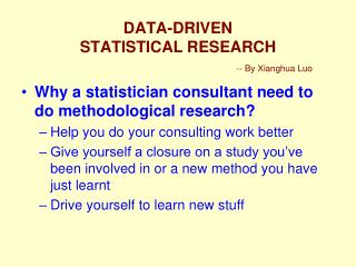 DATA-DRIVEN  STATISTICAL RESEARCH -- By  Xianghua Luo
