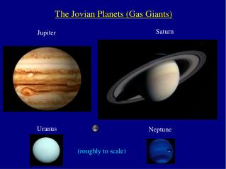 The Jovian Planets (Gas Giants)