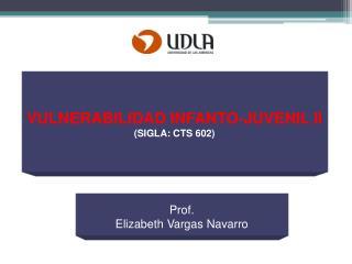 VULNERABILIDAD INFANTO-JUVENIL II  SIGLA: CTS 602