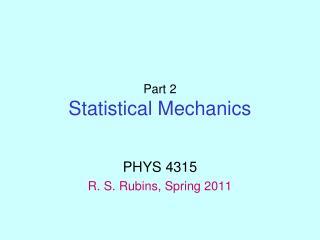 Part 2 Statistical Mechanics