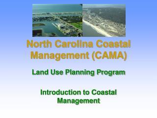 North Carolina Coastal Management (CAMA)