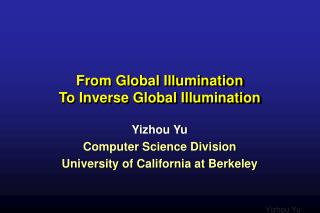From Global Illumination To Inverse Global Illumination