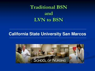 Traditional BSN and  LVN to BSN