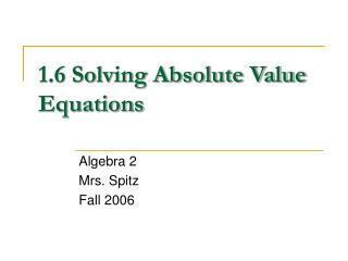 1.6 Solving Absolute Value Equations