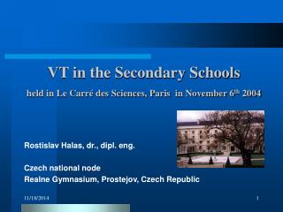 VT in the Secondary Schools held in Le Carré des Sciences, Paris  in November 6 th  2004