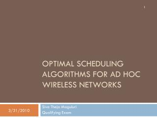 optimal  Scheduling Algorithms for  ad hoc Wireless  Networks