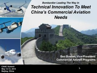 Bombardier Leading The Way In Technical Innovation To Meet China's Commercial Aviation Needs
