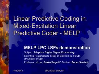 Linear Predictive Coding in  Mixed-Excitation Linear Predictive Coder - MELP