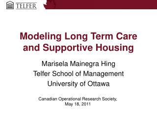 Modeling Long Term Care and Supportive Housing