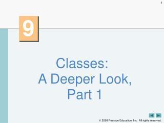 Classes: ADeeper Look, Part 1