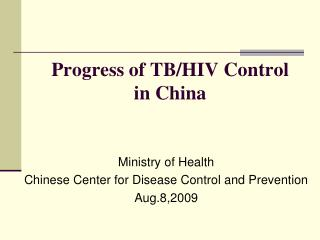 Progress of TB/HIV Control   in China
