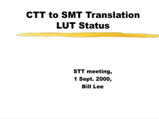 CTT to SMT Translation LUT Status