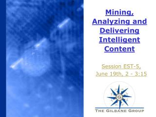 Mining, Analyzing and Delivering Intelligent Content