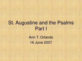 St. Augustine and the Psalms Part I